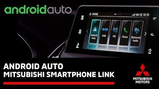 Android Auto - Mitsubishi Smartphone Link Display Audio (SDA) User Guide