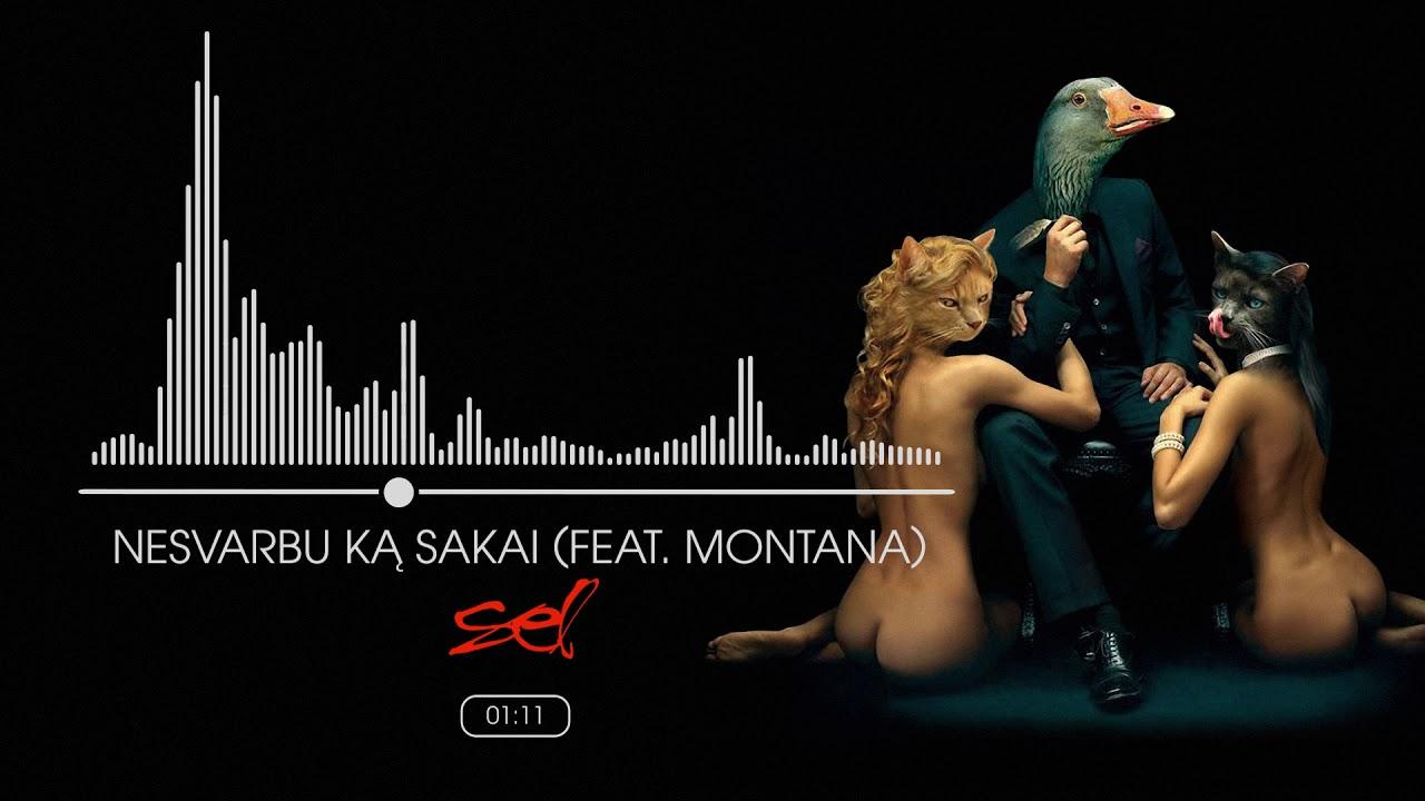 SEL - Nesvarbu Ką Sakai (Feat. Montana)(Official Audio)