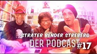 Sträter Bender Streberg – Der Podcast: Folge 17