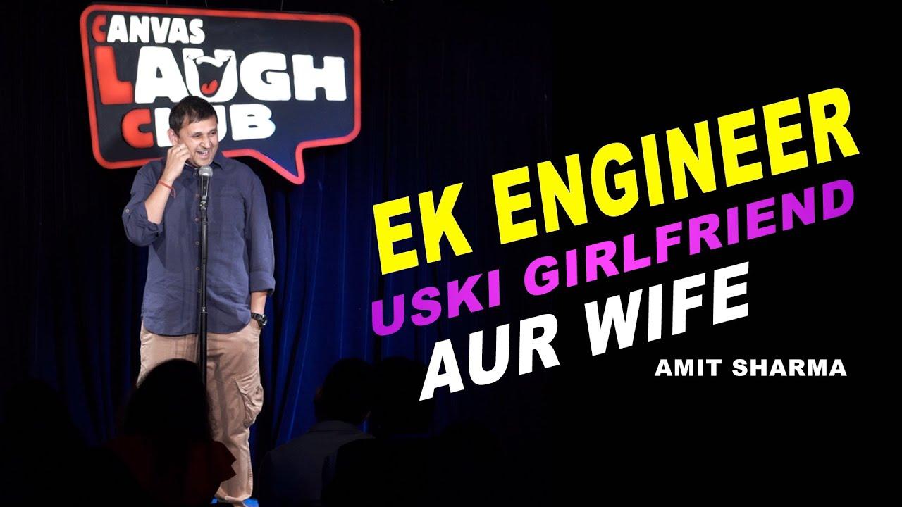 Ek Engineer, Usski Girlfriend Aur Wife | Stand up Comedy by Amit Sharma
