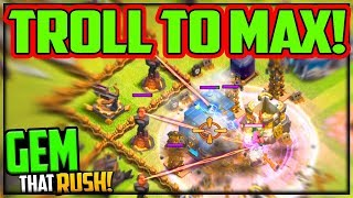 GEM to MAX to TROLL to MAX! Clash of Clans Gem That Rush #9
