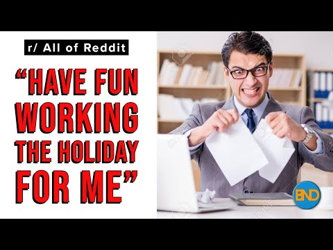 """r/ All of Reddit - """"Have Fun Working The Holiday For Me"""" - r/ProRevenge"""