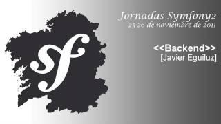 Backend [Javier Eguiluz] (Jornadas Symfony2 - Vigo)