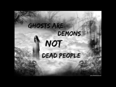 Ghosts Are Demons