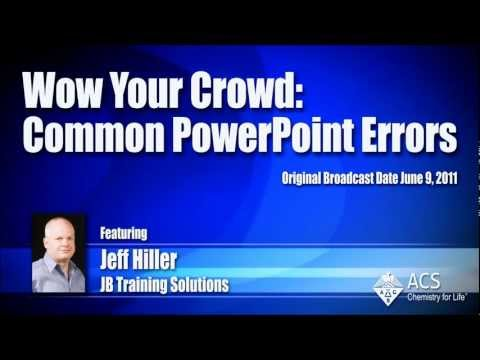 Wow Your Crowd: Common PowerPoint Errors