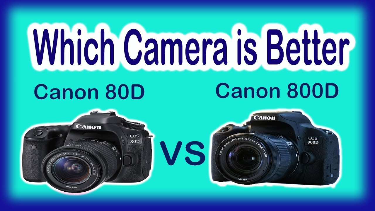 Canon eos 800D VS Canon eos 80D Simple and Best Review