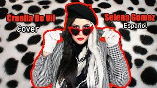 Cruella De Vil-Selena Gomez/Amanda Flores (Cover español latino) #Cruella