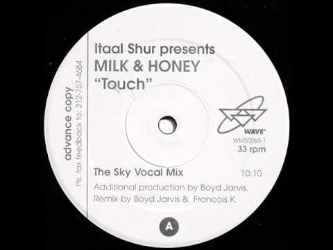 Itaal Shur presents Milk & Honey - Touch (Boyd Jarvis & Francois K. Sky vocal mix) (2001)