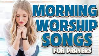 3 Hours Non Stop Morning Worship Songs 2020 - Best 100 Christian Worship Songs of All Time