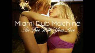 Miami Dub Machine - Be Free With Your Love (Fonzerelli Radio Edit) [Big In Ibiza]