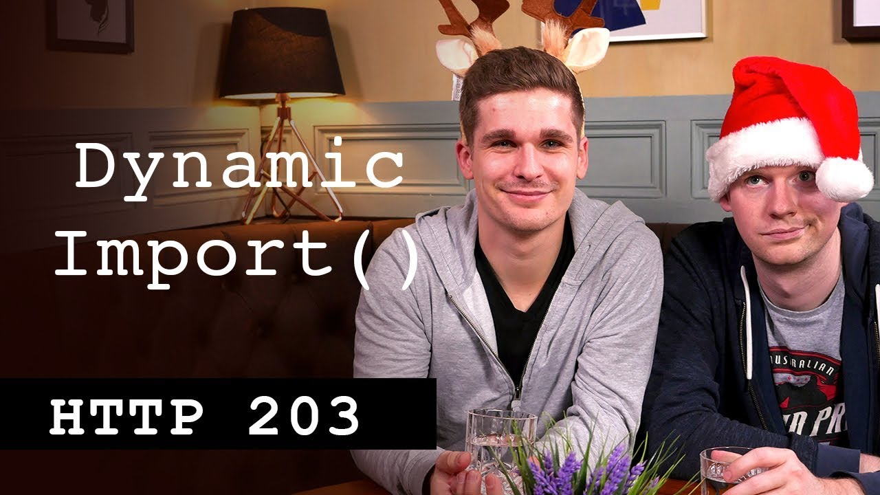 Dynamic Import() - HTTP203 Advent