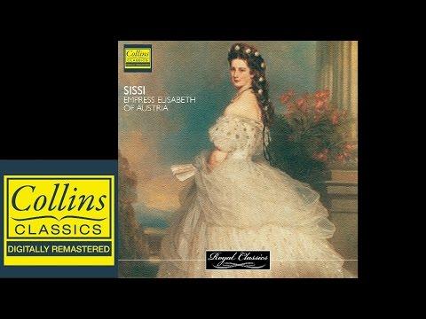 Royal Classics - Sissi - Empress Elisabeth of Austria