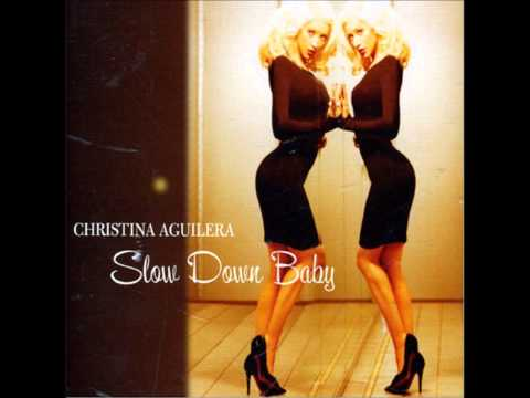 Christina Aguilera- Slow Down Baby