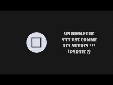 Un Dimanche VTT (partie 2)
