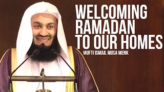 Welcoming Ramadan Into Our Homes - Mufti Ismail Menk ᴴᴰ