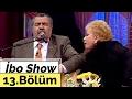 İbo Show - 13. Bölüm (Muazzez Abacı - Arif Sağ - Rasim Öztekin) (2006)