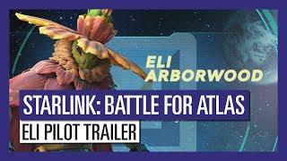 STARLINK: BATTLE FOR ATLAS ELI PILOT TRAILER