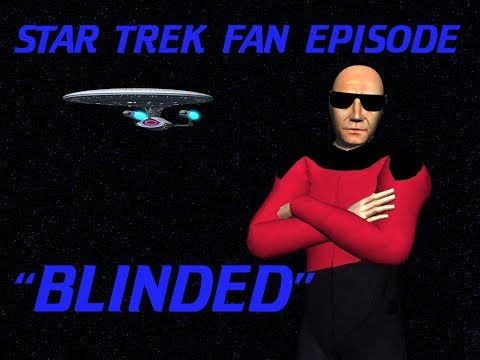 """Blinded"" -  Star Trek TNG Fan Episode"