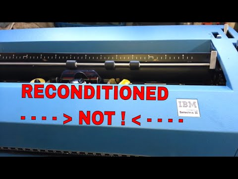 """Bad IBM Selectric """"Reconditioned"""" Typewriter, Poor Service, Repairs, Adjustment, Cleaning"""