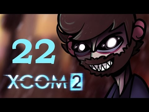 Let's Play XCOM 2 | BE LIKE NICK | Gameplay PC/Steam Part 22