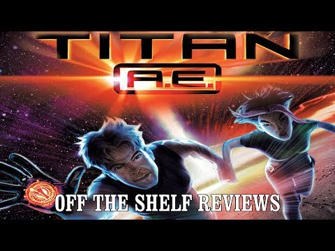 Titan A.E. Review - Off The Shelf Reviews