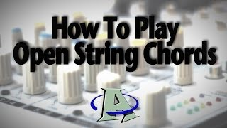 How to Play Open String Chords