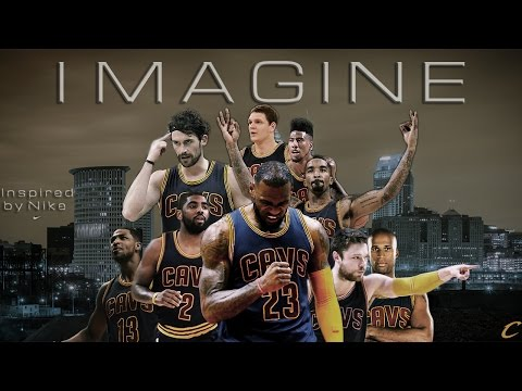 Lebron James & The Cleveland Cavaliers - Imagine [ Inspired by Nike ] 2016 Playoffs Promo ᴴᴰ