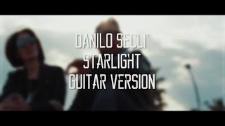 Danilo Secli - Starlight - Guitar Version - Reverse