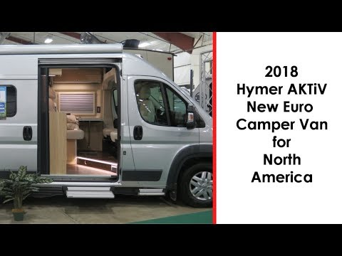 2018 Hymer AKTiV New European RV Designed Van Camper Model