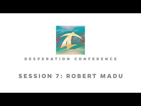 Desperation Student Conference 2017 - Session 7 - June 22, 2017: Robert Madu