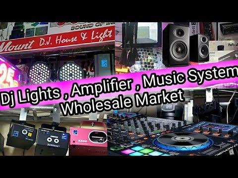 DJ LIGHTS ,AMPLIFIER ,MUSIC SYSTEM WHOLESALE MARKET I YAMAHA ,JBL ,SONY ,SANYO I LAJPAT RAI MARKET
