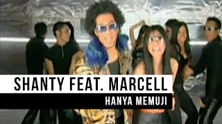 Shanty feat. Marcell - Hanya Memuji (Official Music Video)