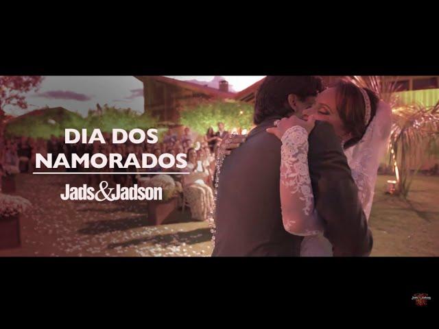 Jads&Jadson — Especial Dia dos Namorados