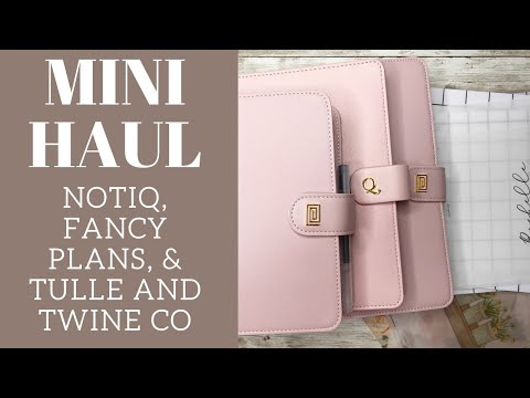 PLANNER HAUL | Notiq, Fancy Plans Co, & Tulle and Twine