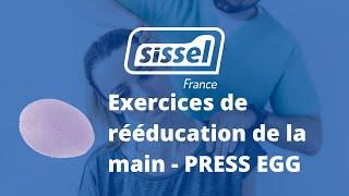 Exercice de rééducation de la main avec le Sissel Press Egg