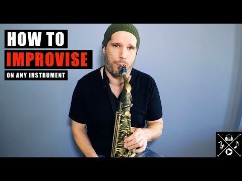 HOW TO IMPROVISE (on any instrument)