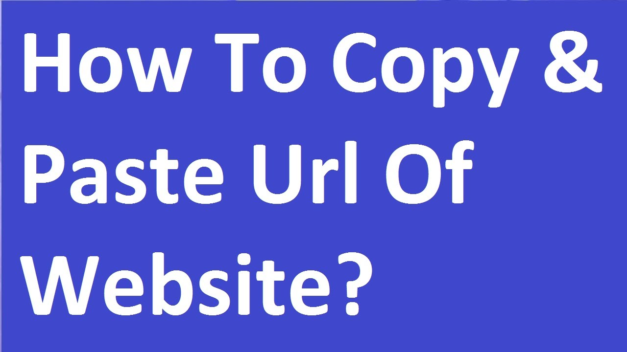 How To Copy And Paste Url Of Website?