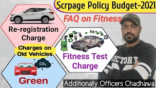 Scrappage Policy Budget-2021   Fitness Test Charge   Green Tax   Registration Renewable Fee