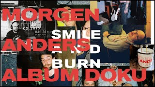 "Smile And Burn | ""Morgen anders"" Album Doku"