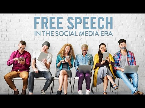 Free Speech in the Social Media Era