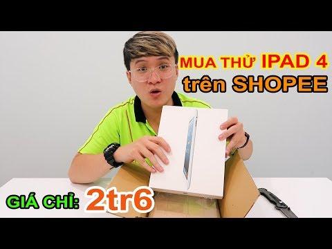 Mở Hộp Apple IPad 4 Giá 2tr6 Trên LAZADA, SHOPEE. Ở 2019 Liệu Còn Dùng được?? | MUA HÀNG ONLINE