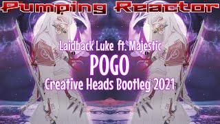 Laidback Luke ft. Majestic - Pogo (Creative Heads Bootleg 2021)
