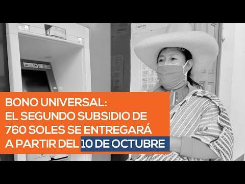 Bono Universal Familiar: El segundo subsidio de 760 soles se entregará a partir del 10 de octubre