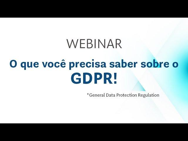 O que você precisa saber sobre o GDPR!