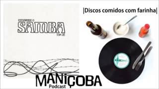 Maniçoba Podcast #22 - Tom Zé - Estudando o Samba (1976)