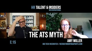 E:15 - HR Talent & Insiders: Amy Miller & The ATS Myth