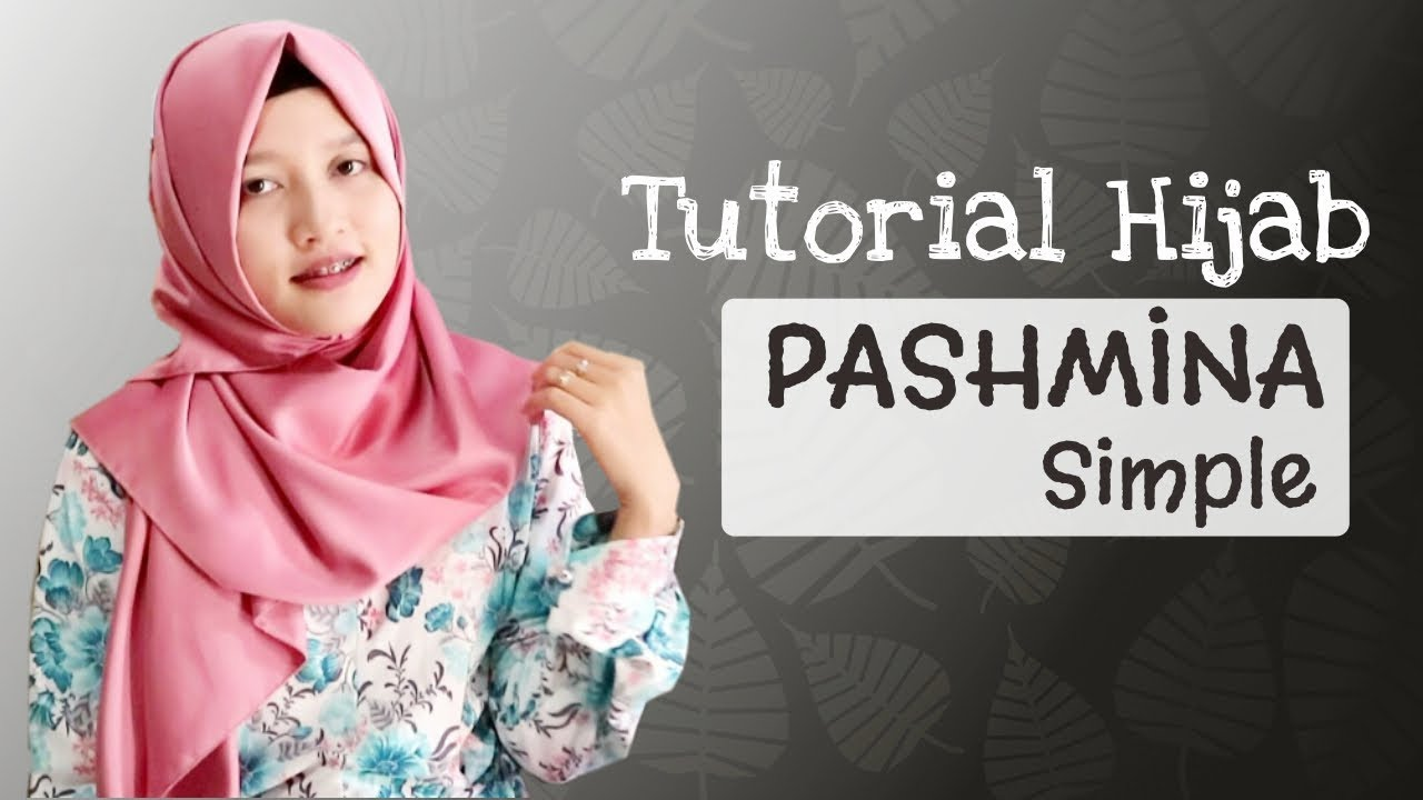 Tutorial Hijab Pashmina Simple Dan Mudah 2018 Kumpulan Hijab