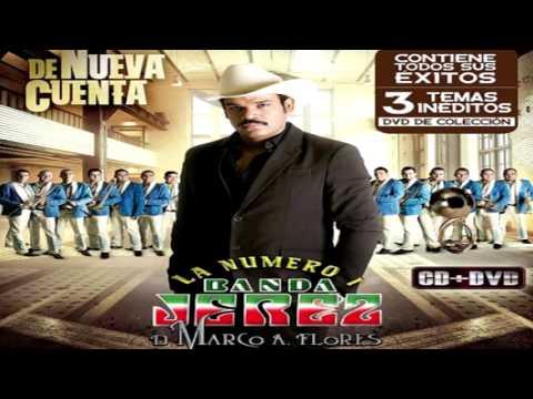 Banda Jerez - Solo Se Que Fue En Marzo (De Nueva Cuenta) [2012]