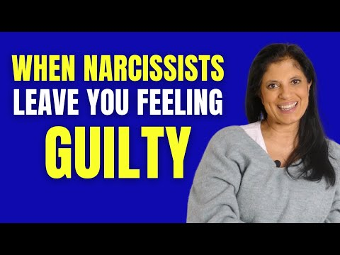 When narcissists leave you feeling guilty