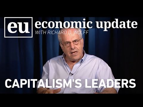 Economic Update:  Capitalism's Leaders